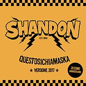 Play & Download QuestoSiChiamaSka (Versione 2017) [20° Anniversario] by Shandon | Napster