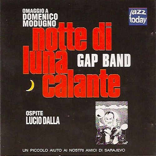 Notte Di Luna Calante by The Gap Band