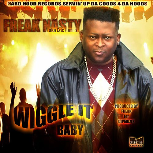 Wiggle It Baby by Freak Nasty