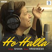 Ho Halla - Single by Shaan