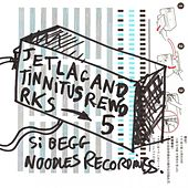 Play & Download Jetlag And Tinnitus Reworks Part 5 by Si Begg | Napster