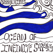 Ocean of Infinite Serenity by Bryan Himes