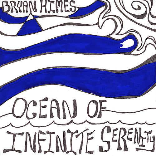 Play & Download Ocean of Infinite Serenity by Bryan Himes | Napster