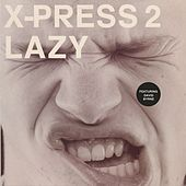 Play & Download Lazy - Original by X-Press 2 | Napster