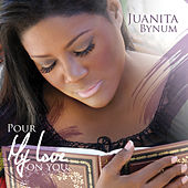Play & Download Pour My Love On You by Juanita Bynum | Napster
