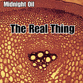Play & Download The Real Thing by Midnight Oil | Napster