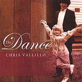 Play & Download The Dance by Chris Vallillo | Napster