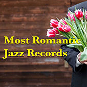 Most Romantic Jazz Records von Various Artists