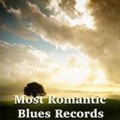 Most Romantic Blues Records von Various Artists