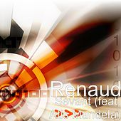 Play & Download Sevant (feat. Atis Mandela) by Renaud | Napster