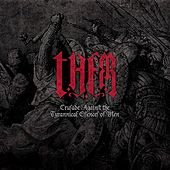 Play & Download Crusade Against the Tyrannical Essence of Man by Them | Napster