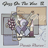 Jazz On the Vine 2: Private Reserve by Jazz On The Vine