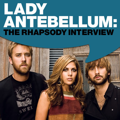 Lady Antebellum: The Rhapsody Interview by Lady Antebellum