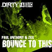 Play & Download Bounce To This by Paul Anthony | Napster