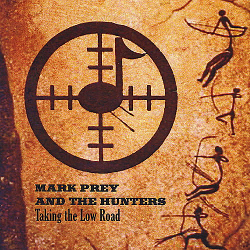Play & Download Taking the Low Road by Mark Prey and the Hunters | Napster