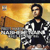 Play & Download Nashele Nain by Preet Harpal | Napster