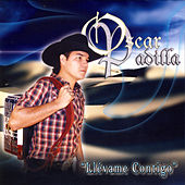 Play & Download Llévame Contigo by Oscar Padilla | Napster