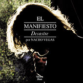Play & Download El Manifiesto Desastre by Nacho Vegas | Napster
