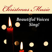 Play & Download Christmas Music: Beautiful Voices Sing! by Music-Themes | Napster