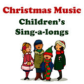 Play & Download Christmas Music: Childrens' Sing-A-Longs by Music-Themes | Napster