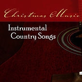 Play & Download Christmas Music: Instrumental Country Songs by Music-Themes | Napster