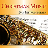 Play & Download Christmas Music: Sax Instrumentals by Music-Themes | Napster