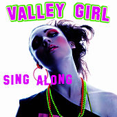 Play & Download Valley Girl Singalong by The New Musical Cast | Napster