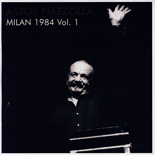 Play & Download Milan 1984 Vol.1 by Astor Piazzolla | Napster