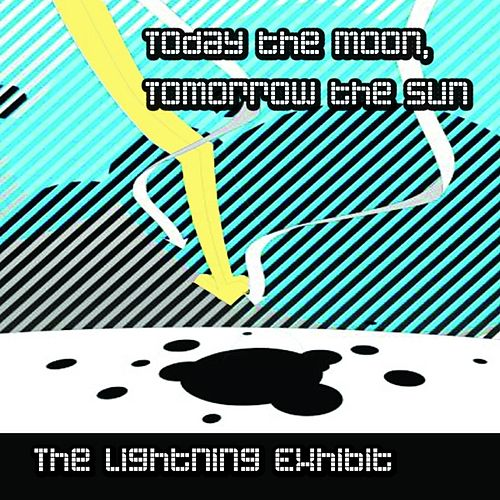 Play & Download The Lightning Exhibit by Today The Moon, Tomorrow The Sun | Napster