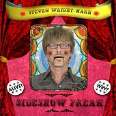 Sideshow Freak by Steven Wright-Mark