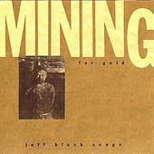 Play & Download Mining by Jeff Black | Napster
