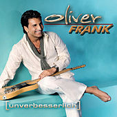 Play & Download Unverbesserlich by Oliver Frank | Napster