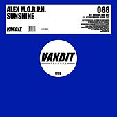 Play & Download Sunshine (from VANDIT) by Alex M.O.R.P.H. | Napster