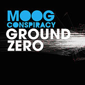 Play & Download Ground Zero by Moog Conspiracy | Napster