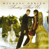 Play & Download Something About Us by Michael O'Brien | Napster