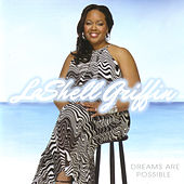 Play & Download Dreams Are Possible by Lashell Griffin | Napster