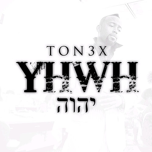 Play & Download YHWH - Single by Tonéx | Napster