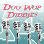 Doo Wop Diddies… by Various Artists