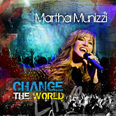Play & Download Change The World by Martha Munizzi | Napster