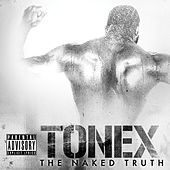 Play & Download The Naked Truth mixtape by Tonéx | Napster