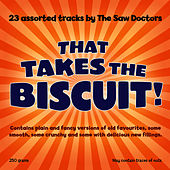 Play & Download That Takes The Biscuit! by The Saw Doctors | Napster