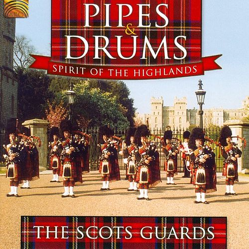 Pipes & Drums - Spirit of the Highlands by The Scots Guards