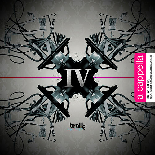 Play & Download The IV Edition: Acapella by Braille | Napster