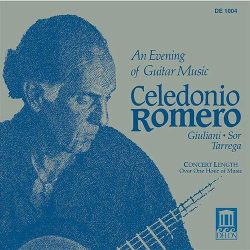 Play & Download Guitar Recital: Romero, Celedonio - GIULIANI, M. / SOR, F. / TARREGA, F. (An Evening of Guitar Music) by Celedonio Romero | Napster