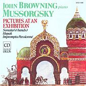 MUSSORGSKY, M.: Pictures at an Exhibition / Piano Sonata / Impromptu passionne (Browning, J.) by John Browning