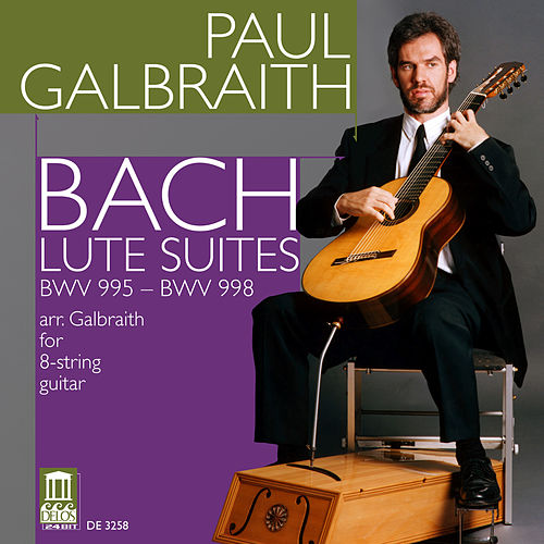 Play & Download BACH, J.S.: Lute Music (arr. for guitar) (Galbraith) by Paul Galbraith | Napster