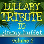 Play & Download Sleepytime Tunes: Jimmy Buffett Lullaby Renditions Vol. 2 by Lullaby Players | Napster