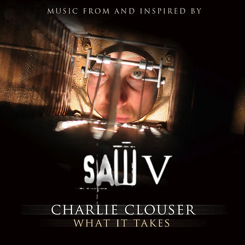 Play & Download What It Takes (Music From Saw V ) - Single by Charlie Clouser | Napster