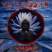 Play & Download Yoga Groove 2 by Soul Food | Napster