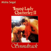 Lady Chatterley's Lovers Part II by Misha Segal